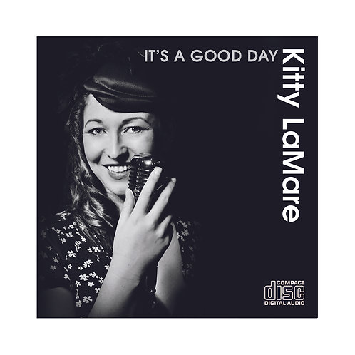 Kitty LaMare - It's a Good Day (2014, CD)