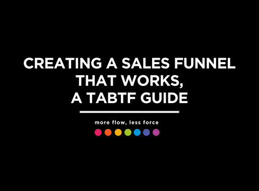 Creating a Sales Funnel that Works, a TABTF Guide