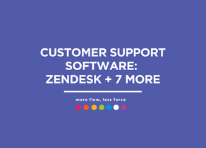 CUSTOMER SUPPORT SOFTWARE: ZenDesk + 7 more