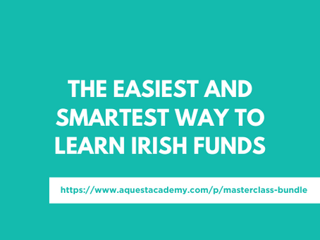 The easiest and smartest way to learn Irish Funds: AquestAcademy