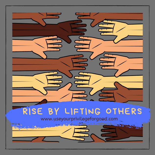 Rise By Lifting Others.