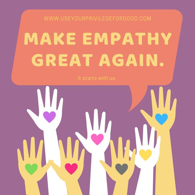 Make Empathy Great Again.