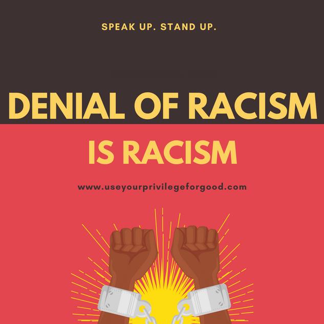 Denial of racism, is racism.