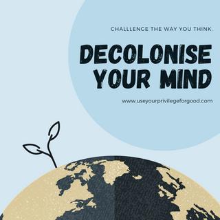 Decolonise Your Mind.