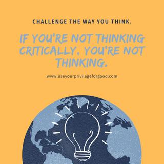 Think Critically.
