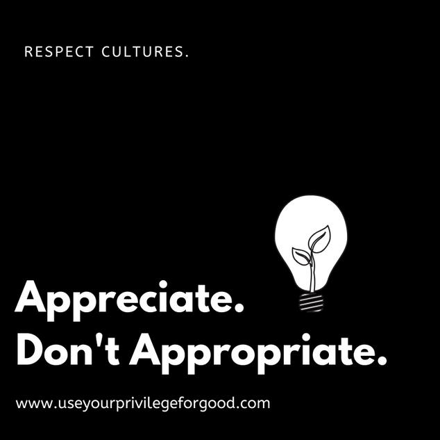 Appreciate. Don't Appropriate.