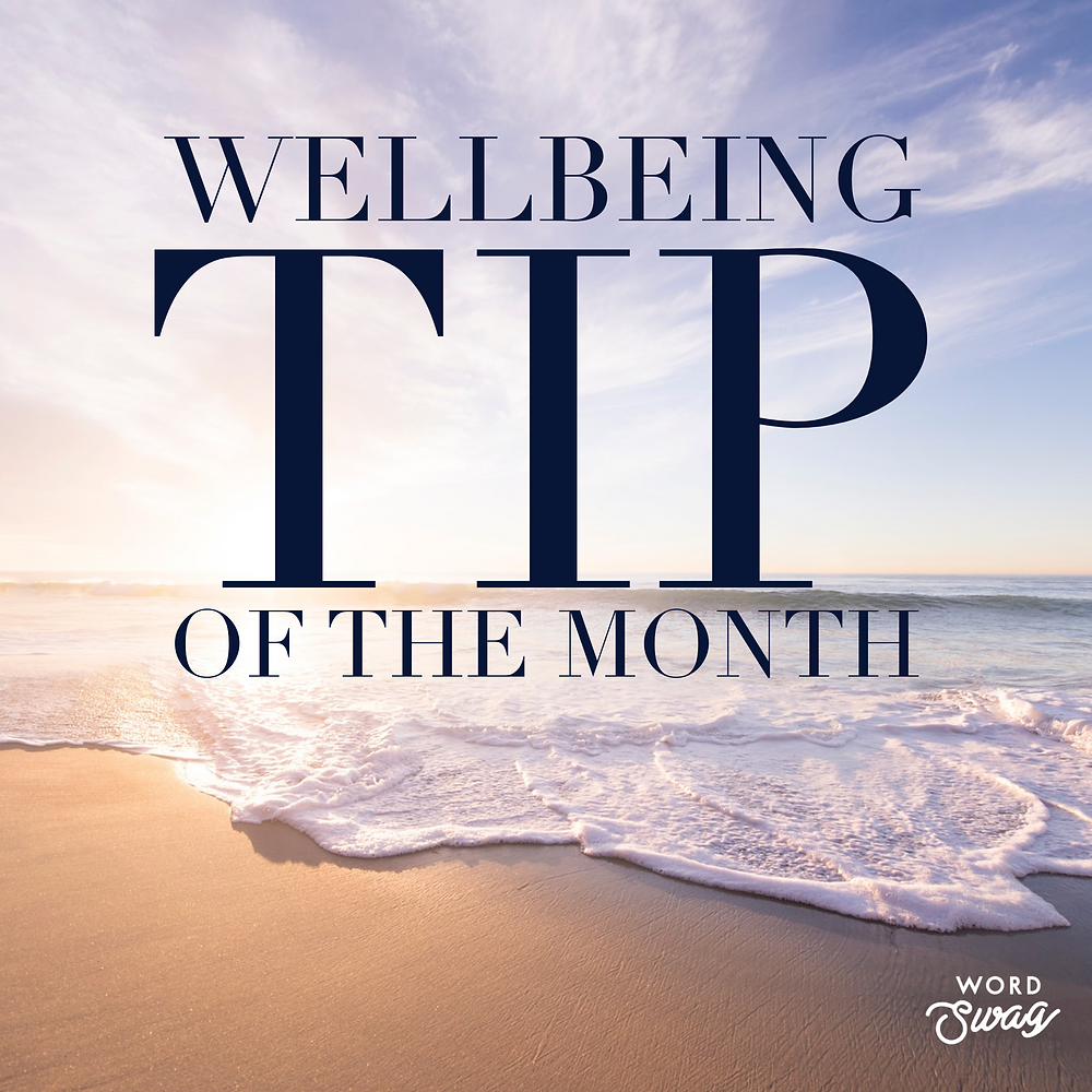 wellbeing tip of the month