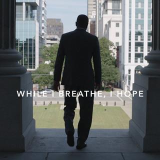 While I Breathe, I Hope