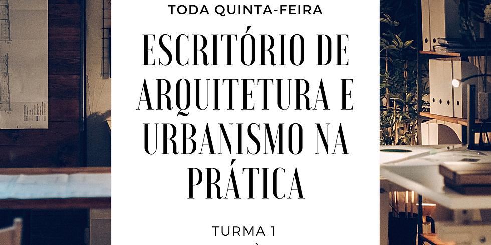 Escritório de Arq. e Urbanismo na prática - Turma 1