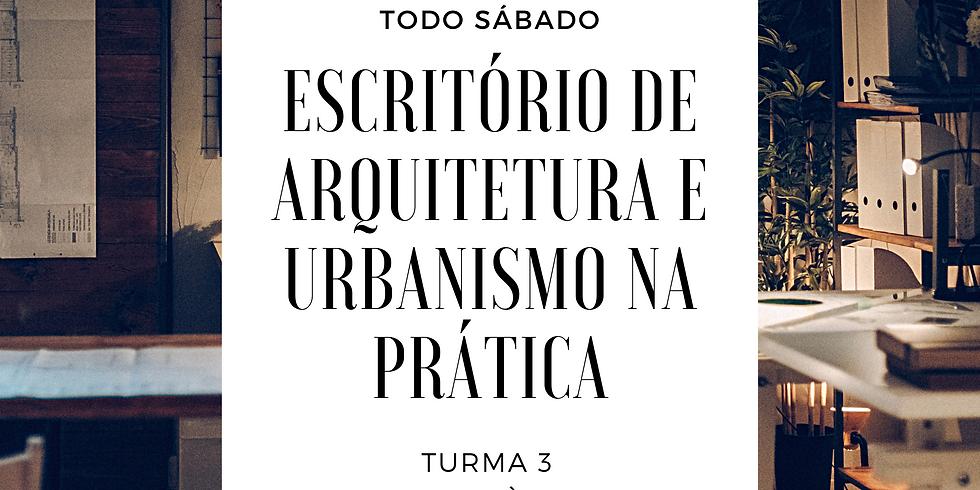 Escritório de Arquitetura e Urbanismo na prática - Turma 3