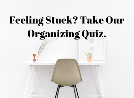 Feeling Stuck? Take This Quiz to Find Out What to Organize First