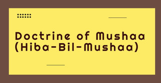 Doctrine of Mushaa (Hiba-Bil-Mushaa)