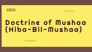 Doctrine of Mushaa (Hiba-Bil-Mushaa)