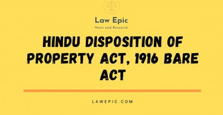 HINDU DISPOSITION OF PROPERTY ACT, 1916 -BARE ACT
