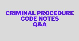 Criminal procedure Code Notes - Q&A