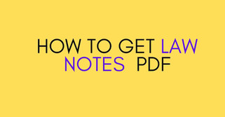 Law Notes PDF free - How to Get Law Notes PDF