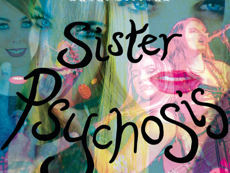 New album 'Sister Psychosis' out now!