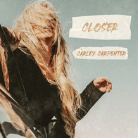 CARLEY CARPENTER - CLOSER