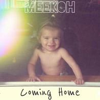 MEEKOH - COMING HOME