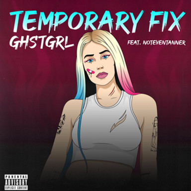 GHSTGRL (FEAT NOTEVENTANNER) - TEMPORARY FIX
