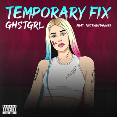 GHSTGRL (FEAT NOTEVENTANNER) - TEMPORARY FIX