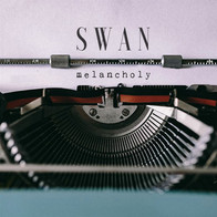 SWAN - MELANCHOLY