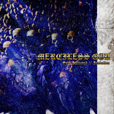 MERCILESS GOD - SELF INFLICTED // ISOLATION