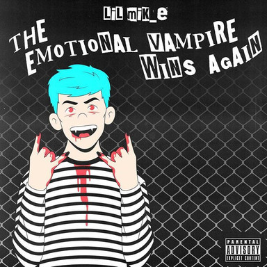 LIL MIK_E - THE EMOTIONAL VAMPIRE WINS AGAIN