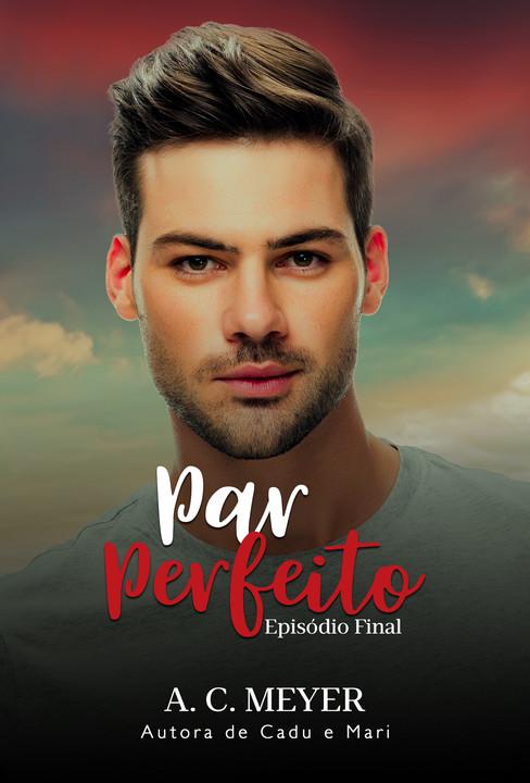 Par Perfeito - Episódio Final