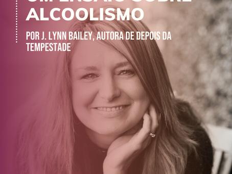 Um ensaio sobre o alcoolismo, por J. Lynn Bailey
