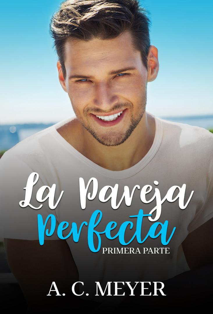 La Pareja Perfecta - A. C. Meyer