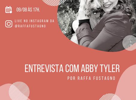 Entrevista ao vivo com Abby Tyler!