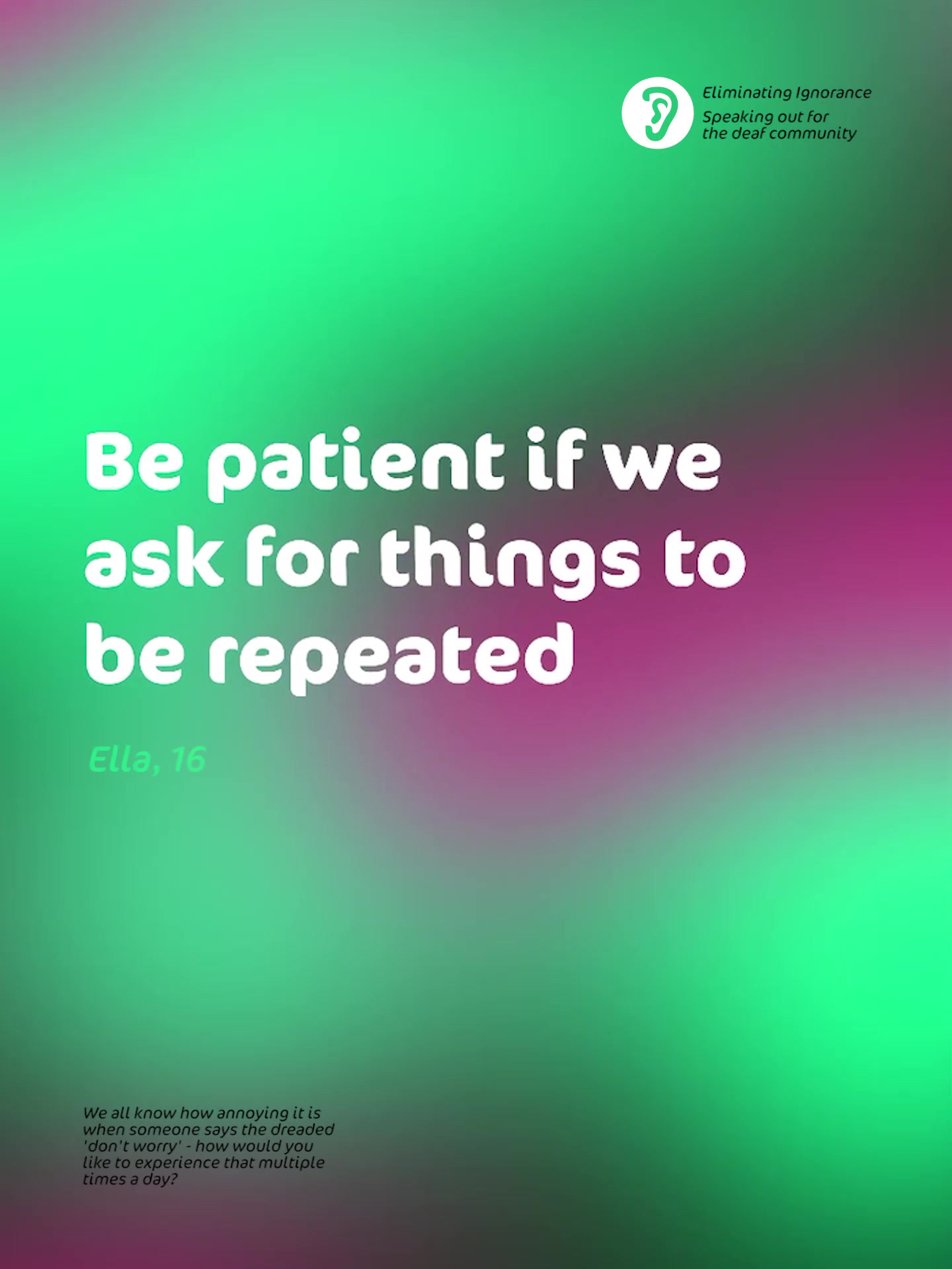 Be patient if we ask for things to be re