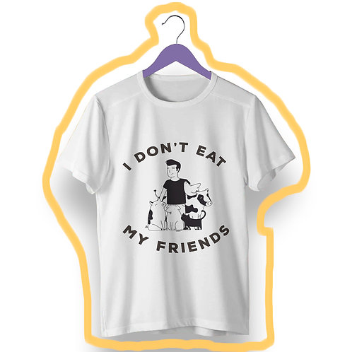 T-shirt I don't eat my Friends