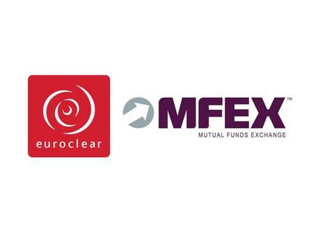 Euroclear verso l'acquisizione di MFEX Group, piattaforma digitale globale di distribuzione di fondi