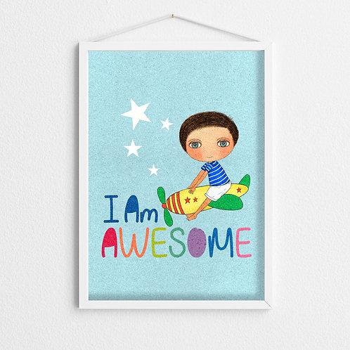 """""""I Am AWESOME"""" Art Print"""