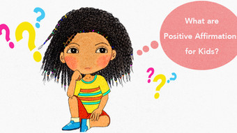 What are Positive Affirmations and What are Daily Affirmations for Kids?