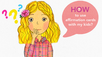 How to Use Affirmation Cards with Your Kids
