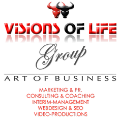 VISIONS OF LIFE | GROUP /// MARKETING. PR. CONSULTING. COACHING. INTERIM-MANAGEMENT. WEBDESIGN. SEO. VIDEO-PRODUCTIONS.
