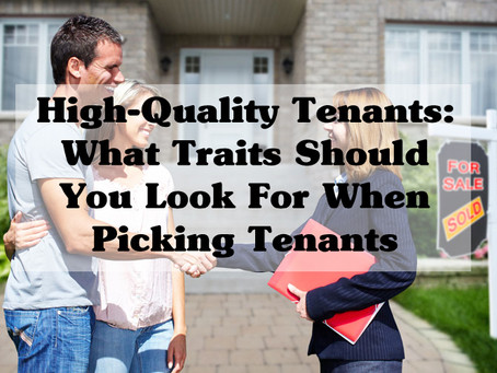 High-Quality Tenants: What Traits Should You Look For When Picking Tenants