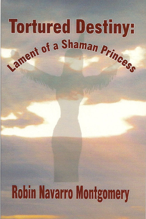 Tortured Destiny: Lament of a Shaman Princess
