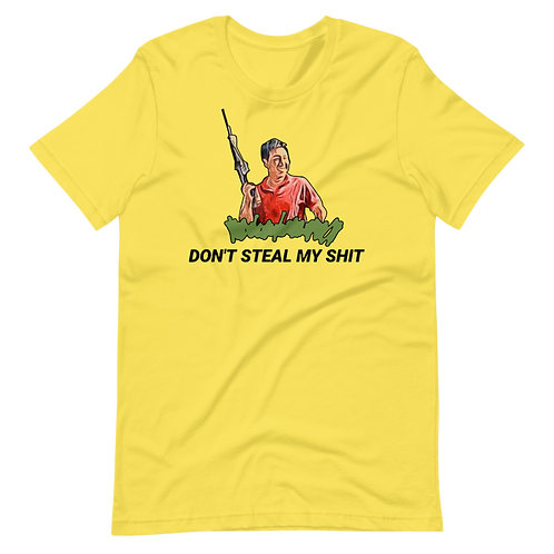 Don't Steal My Shit T-Shirt