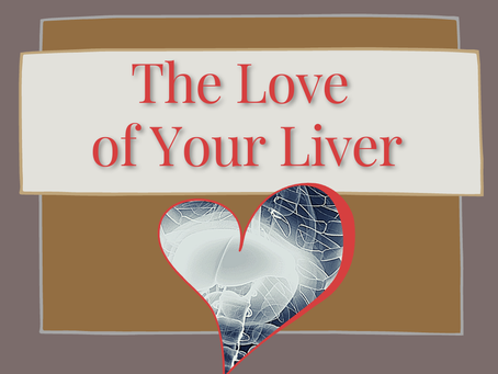 The Love of Your Liver