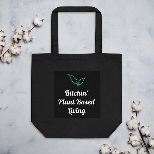 Bitchin' Plant Based Living Eco Tote Bag