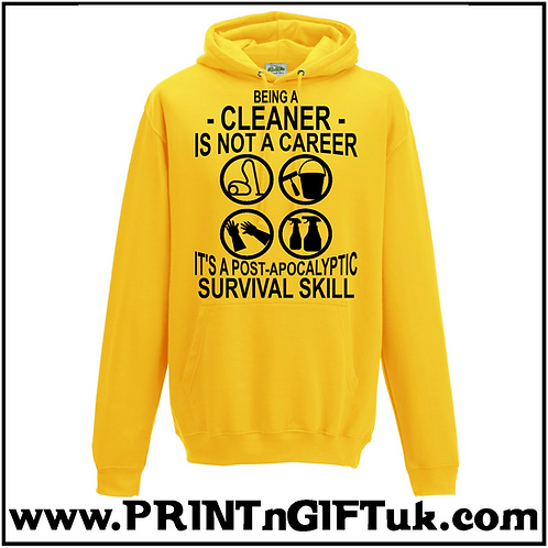 Cleaner is not a career hoody - Choice of Colours