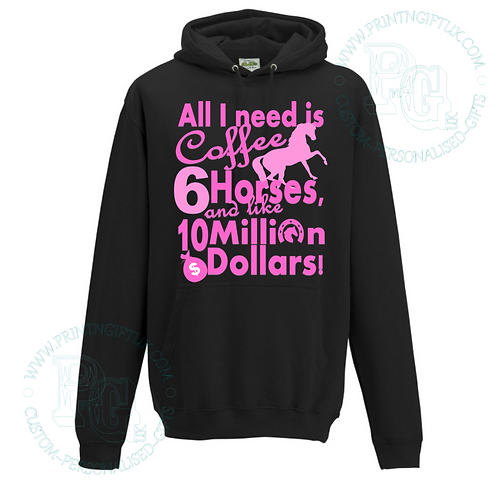 All I need is coffee & horses Hoody