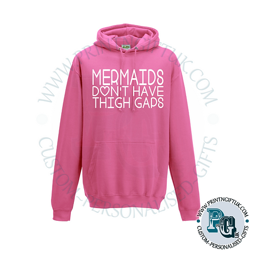 Mermaids Don't Have Thigh Gaps Hoody