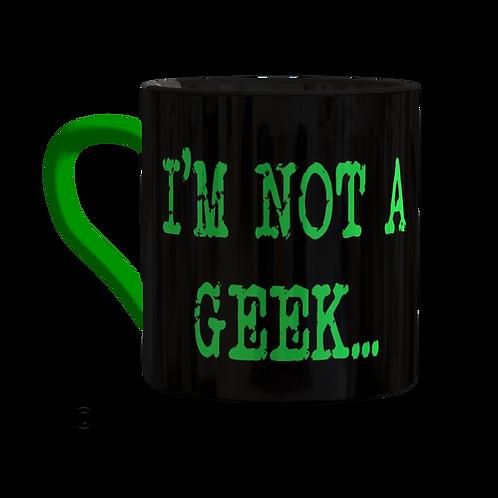 I'm not a Geek Mug