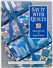 Say It With Quilts By Diana McClun and Laura Nownes