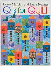 Q is for Quilt by Diana McClun and Laura Nownes